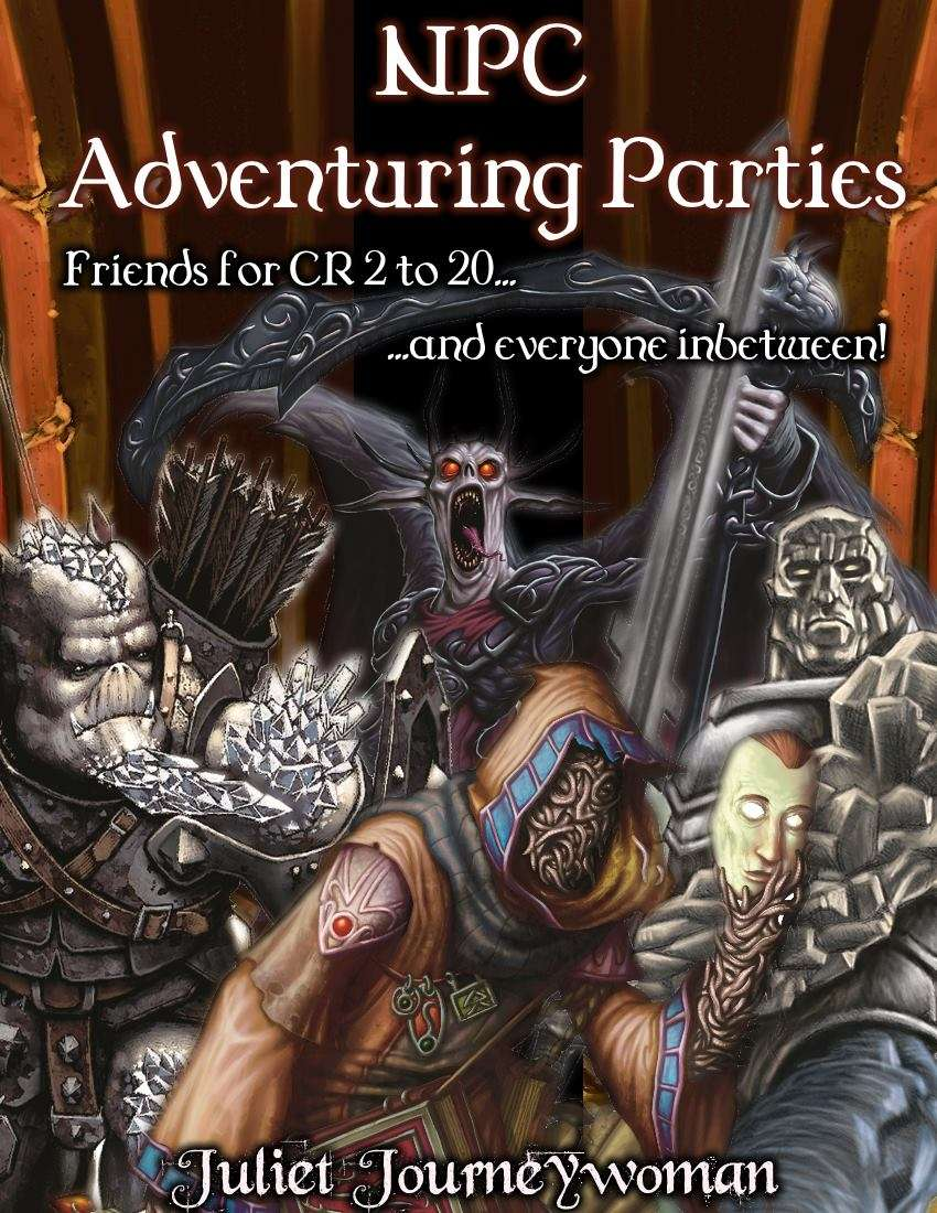 NPC Adventuring Parties: Friends for CR 2 to 20 and everyone inbetween