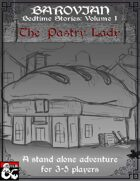 Barovian Bedtime Stories Volume 1: The Pastry Lady