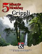 5MWD Presents: Grippli
