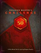Dungeon Master's Challenge 50