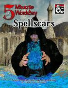 5MWD Presents: Spellscars