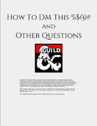How to DM this %$@# and Other Questions