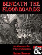 Beneath the Floorboards