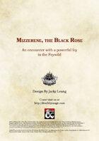 Mizzerene, the Black Rose