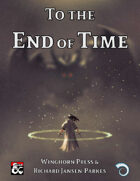 To the End of Time - an Epic One-Shot