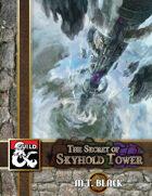 The Secret of Skyhold Tower