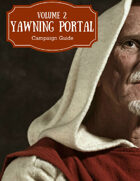 Yawning Portal Campaign Guide: Volume 2