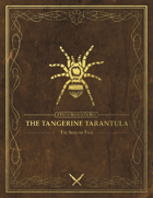 The Tangerine Tarantula - A Tale of Bentaven the Bard (The Second Tale)