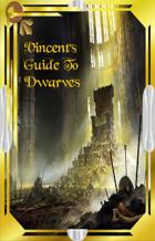 Vincent's Guide to Dwarves