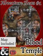 Adventure Idea #1 - Blood Temple