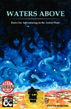 Waters Above: Astral Adventuring (5e)
