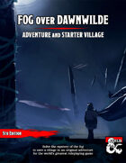 Fog Over Dawnwilde - A Level 1 Adventure & Starter Village