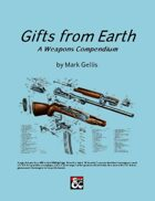 Gifts from Earth: A Weapons Compendium