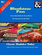 Classic Modules Today: H1 Bloodstone Pass (5e)