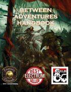 Between Adventures Handbook (Fantasy Grounds)