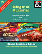 Classic Modules Today: U2 Danger at Dunwater (5e)