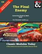 Classic Modules Today: U3 The Final Enemy (5e)