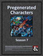 Pregenerated Characters (Season 7)