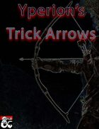 Yperion's 55 Trick Arrows!