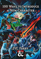 100 Ways to Introduce a New Character