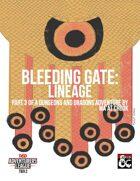 CCC-BLD 01-03 Bleeding Gate: Lineage