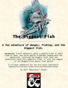 The Biggest Fish - Adventure