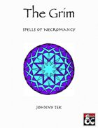 THE GRIM: Spells of Necromancy (5e)