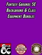 Fantasy Grounds 5E Background & Class Equipment Bundles