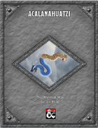 MZM2 Acalanahuatzi, The Wyrm at War