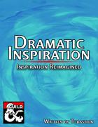Dramatic Inspiration: Inspiration Reimagined
