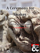 A Ceremony for Snakes