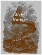 Faceless Hunger