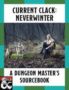 Current Clack: Neverwinter — A Dungeon Master's Sourcebook