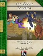 99 Cent Adventures - The Goblin Banditos