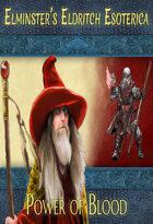Elminster's Eldritch Esoterica: Power of Blood