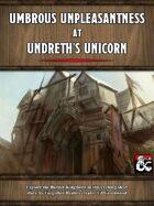 Umbrous Unpleasantness at Undreth's Unicorn: A Border Kingdom's Tale.
