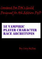 5E Vampiric Player Character Race Archetypes