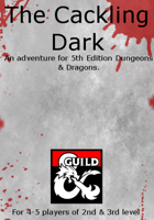 The Cackling Dark - A Starter Adventure for 2nd-3rd Level Characters!