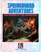 Springboard Adventures for Princes of the Apocalypse