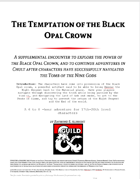 Temptation of the Black Opal Crown