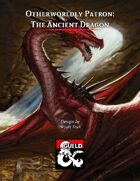 Otherworldly Patron: The Ancient Dragon