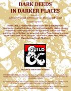 Dark Deeds in Darker Places