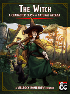 {WH} The Witch, a character class of natural arcana and the old ways of magic
