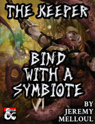 The Keeper Class: Bind with a Symbiote, Transform & Terrify Your Enemies!