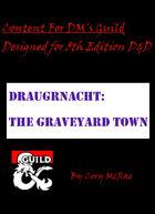 Draugrnacht, The Graveyard Town