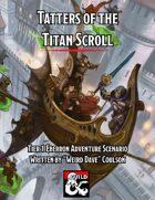 Tatters of the Titan Scroll