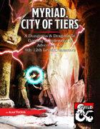Myriad, City of Tiers
