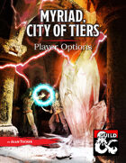 Myriad, City of Tiers - Player Options