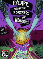 Escape from the Fortress of Memories