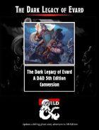 Dark Legacy of Evard - A D&D 5th Edition Conversion